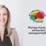 What Type Of Poop Does Your Child Have And How Does This Impact Their Neurological Health with Dr. Marisol