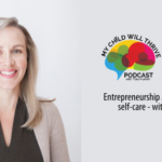 Entrepreneurship as an act of radical self-care
