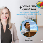 Lessons About the Power of Neuroplasticity with Dr. Peter Scire