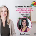 Calming the Chaos – How to Address Challenging Behaviours with Dayna Abraham