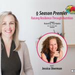 Jessica Sherman – Raising Resilience Through Nutrition